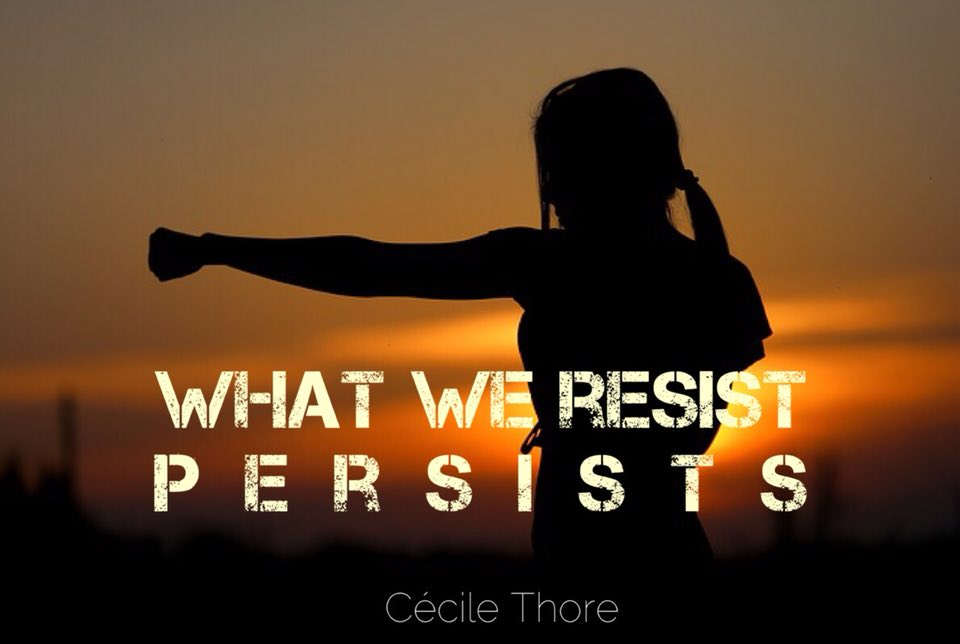 What we resist persist Cécile Thore